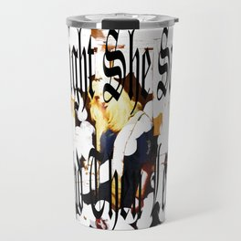 Right She Said And Then Left Travel Mug
