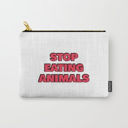STOP EATING ANIMALS red vegan Carry-All Pouch
