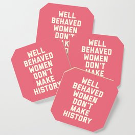Well Behaved Women Feminist Quote Coaster