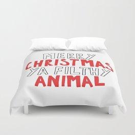 MERRY CHRISTMAS YA FILTHY ANIMAL Duvet Cover