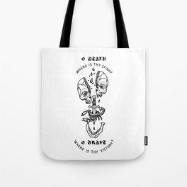 o death, where is thy sting? Tote Bag