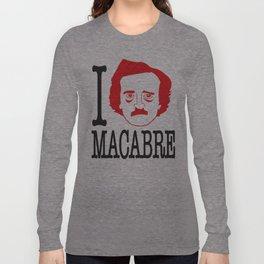 I __ Macabre Long Sleeve T-shirt