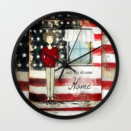 Until They All Come Home Wall Clock