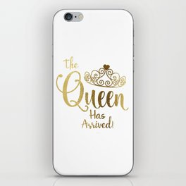 The Queen Has Arrived Gold White Tiara Typography iPhone Skin