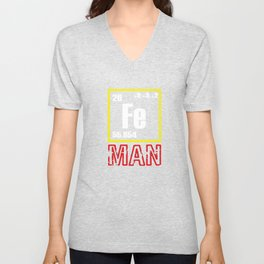 Hilarious joke Tee for all Man, Real Man, Periodic Table Describes a Real Man Are you a real Fe Man? Unisex V-Neck