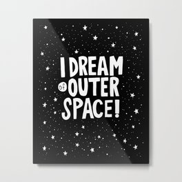 I Dream of Outer Space Metal Print