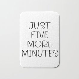 Just five more minutes, Bathroom print, Bathroom decor, Typography print, Bathroom wall art, Bathroo Bath Mat