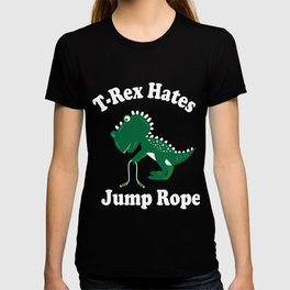 T-Rex Hates Jump Rope Silly Fun workout T-shirt
