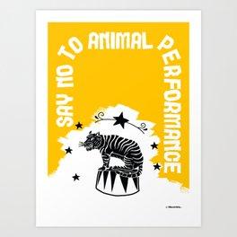Say NO to Animal Performance – Tiger Art Print