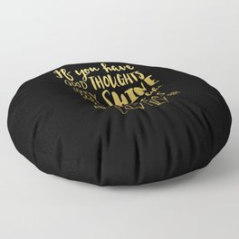 Good thoughts - black and gold Floor Pillow