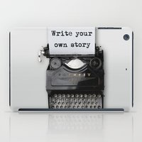 write iPad Cases featuring write your own story by yuvalaltman