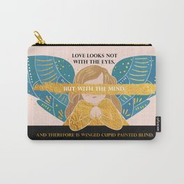 Cupid Painted Blind - Shakespeare Quote Carry-All Pouch