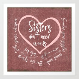 No Words: Sister Love Quote Art Print