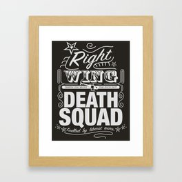 Right Wing Death Squad 6 Framed Art Print