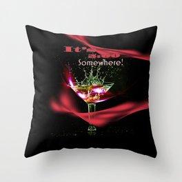 It's 5:00 O'clock Somewhere! Throw Pillow