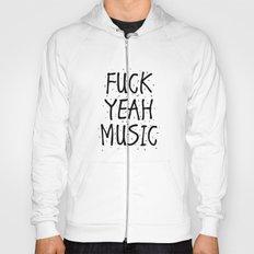 F*CK YEAH MUSIC Hoody