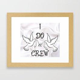 I DO Crew Framed Art Print