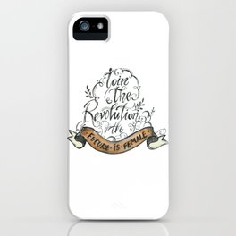 Join the Revolution- The Future is Female iPhone Case