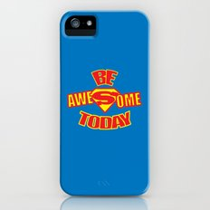 Be Awesome Today Quote Slim Case iPhone (5, 5s)