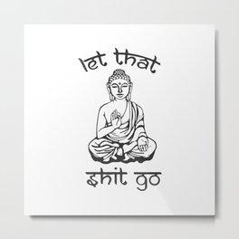 Let That Shit Go - Buddha in Sanskrit Metal Print