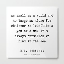 64  | E.E. Cummings Quotes | 200110 Metal Print
