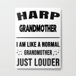 Harp Grandmother Like A Normal Grandmother Just Louder Metal Print