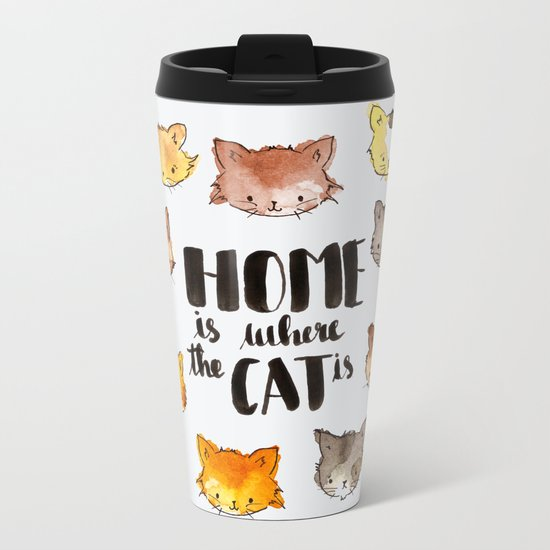 HOME is where the CAT is Metal Travel Mug