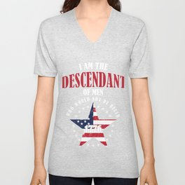 Patriotic USA Independence Day I Am The Descendant Of Men American Freedom Day Gift Unisex V-Neck