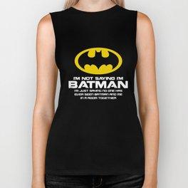 Im Not Saying Im Mens Funny Superhero Birthday T-Shirts Biker Tank