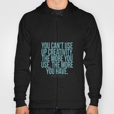 You can't use up creativity Hoody