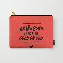 Self-love Looks so Good on You Carry-All Pouch
