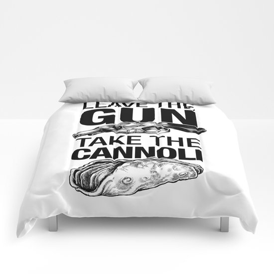 Leave the Gun Take the Cannoli Comforters