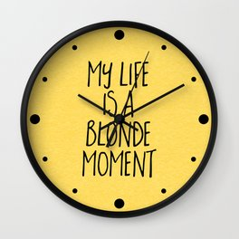 Blonde Moment Funny Quote Wall Clock