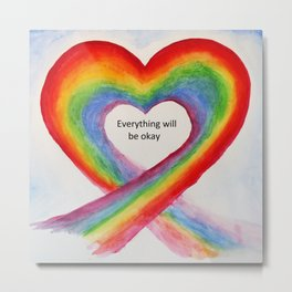 Rainbow Heart Everything will be Okay Metal Print