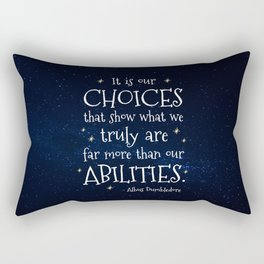 IT IS OUR CHOICES THAT SHOW WHAT WE TRULY ARE - HP2 DUMBLEDORE QUOTE Rectangular Pillow