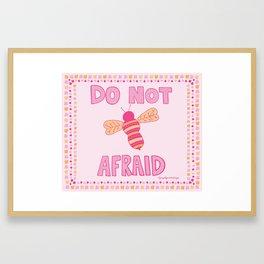 Do Not Bee Afraid Framed Art Print