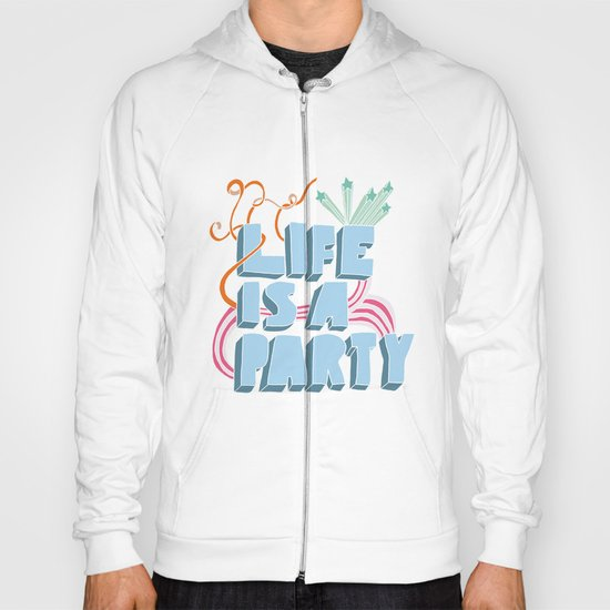 Life is a party Hoody