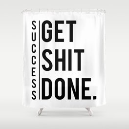 Get Shit Done Success Motivation Fitness Workout Bodybuilding Gift Shower Curtain