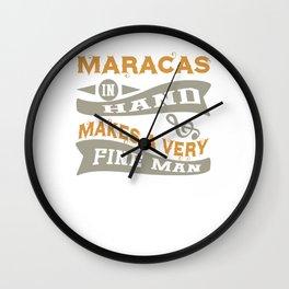 Maracas in Hand Makes a Very Fine Man Wall Clock