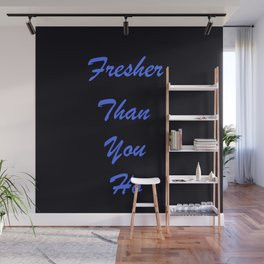Fresher Than You Ho Periwinkle Blue & Black Wall Mural