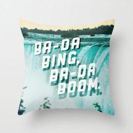 Ba-da Bing, Ba-da Boom. Throw Pillow