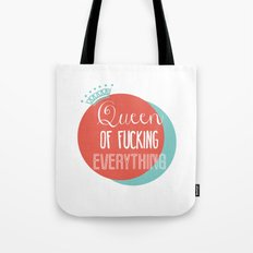 QUEEN OF FUCKING EVERYTHING Tote Bag