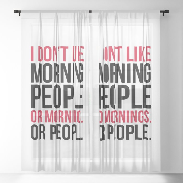 Morning People Funny Quote Sheer Curtain