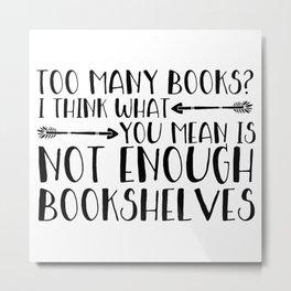 Too Many Books? (Arrows) Metal Print