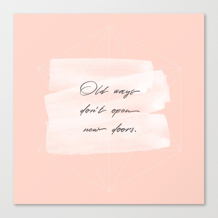 Old ways don't open new doors -pastel motivational quote Canvas Print