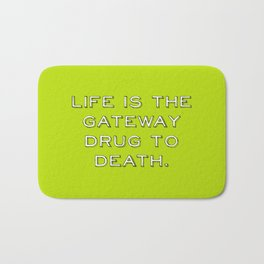 life and death quote Bath Mat