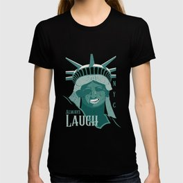 Statue of liberty smile - Always Laugh NYC T-shirt