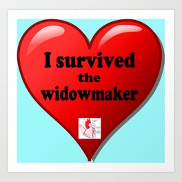 I Survived the Widowmaker Art Print
