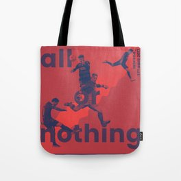 all or nothing Tote Bag