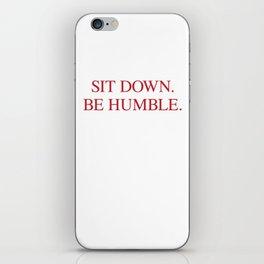 SIT DOWN.BE HUMBLE. Kendrick Hip-Hop Design iPhone Skin